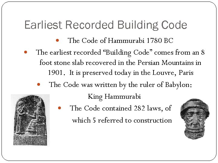 "Earliest Recorded Building Code The Code of Hammurabi 1780 BC The earliest recorded ""Building"
