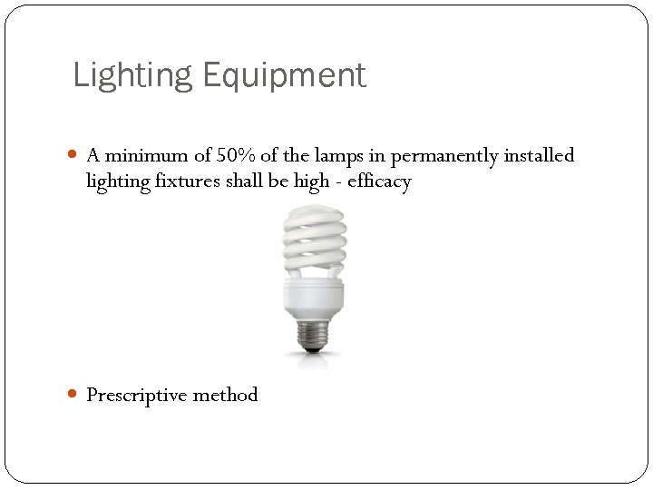 Lighting Equipment A minimum of 50% of the lamps in permanently installed lighting fixtures
