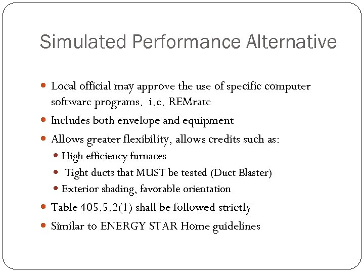 Simulated Performance Alternative Local official may approve the use of specific computer software programs.