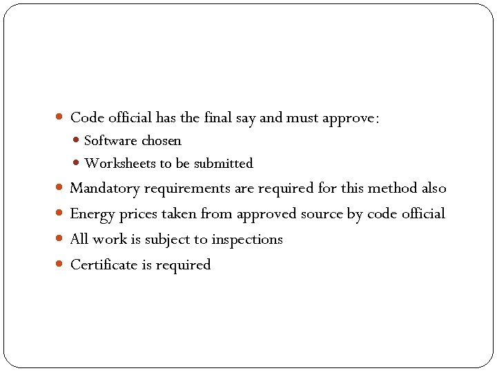 Code official has the final say and must approve: Software chosen Worksheets to
