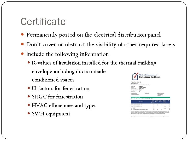 Certificate Permanently posted on the electrical distribution panel Don't cover or obstruct the visibility