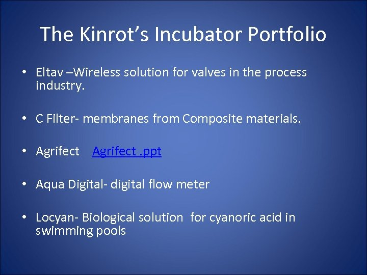 The Kinrot's Incubator Portfolio • Eltav –Wireless solution for valves in the process industry.
