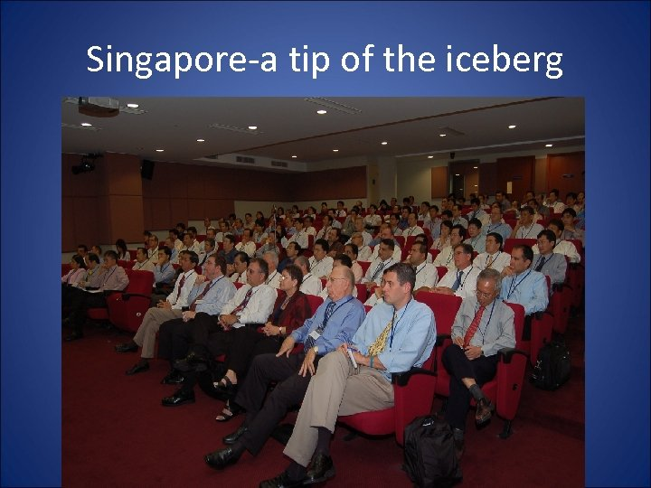Singapore-a tip of the iceberg