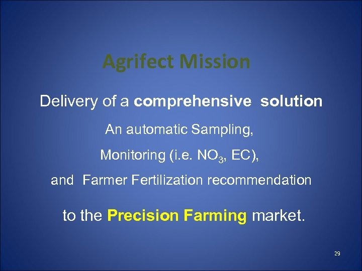 Agrifect Mission Delivery of a comprehensive solution An automatic Sampling, Monitoring (i. e. NO