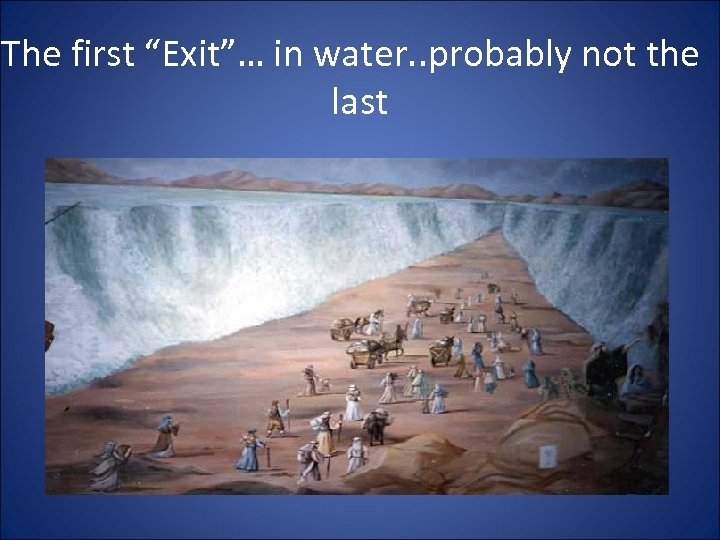 """The first """"Exit""""… in water. . probably not the last"""