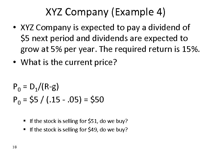 XYZ Company (Example 4) • XYZ Company is expected to pay a dividend of