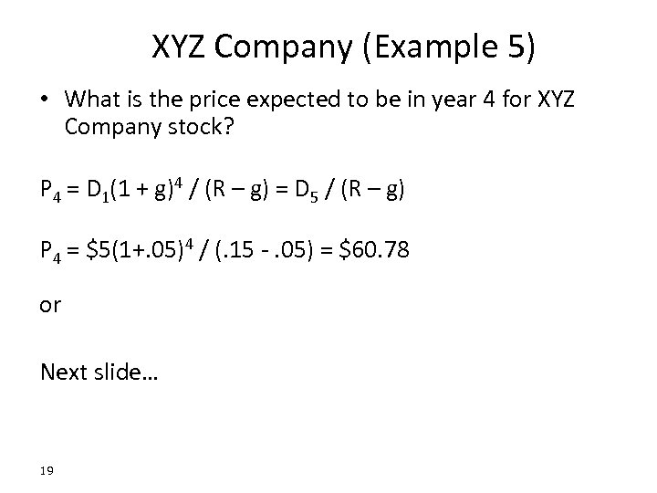 XYZ Company (Example 5) • What is the price expected to be in year