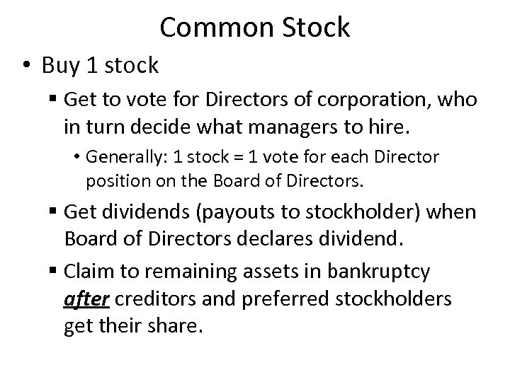 Common Stock • Buy 1 stock § Get to vote for Directors of corporation,