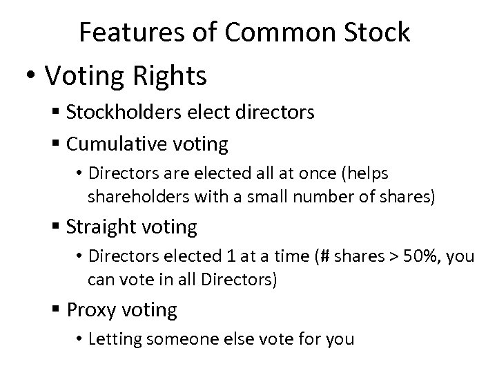 Features of Common Stock • Voting Rights § Stockholders elect directors § Cumulative voting