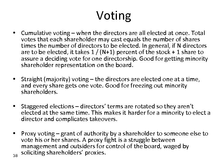Voting • Cumulative voting – when the directors are all elected at once. Total