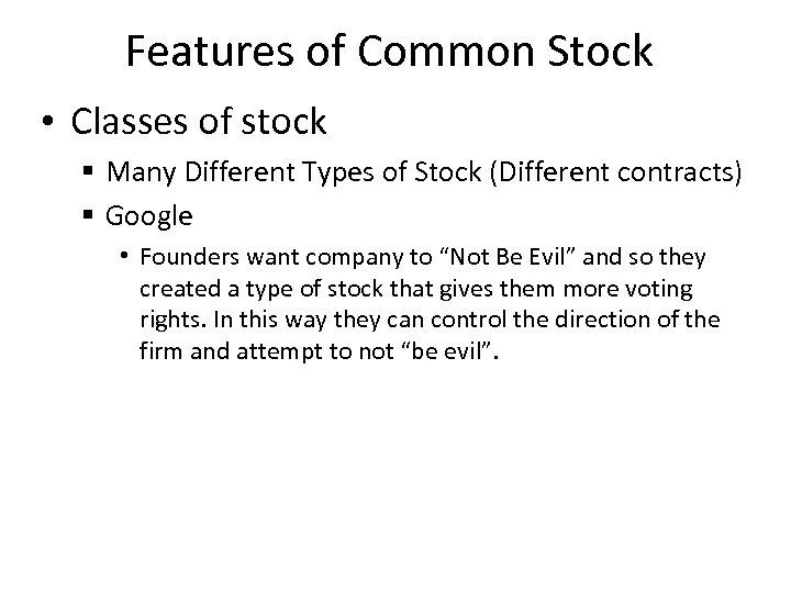 Features of Common Stock • Classes of stock § Many Different Types of Stock