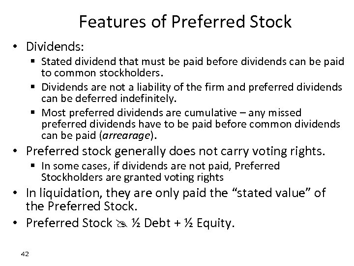 Features of Preferred Stock • Dividends: § Stated dividend that must be paid before