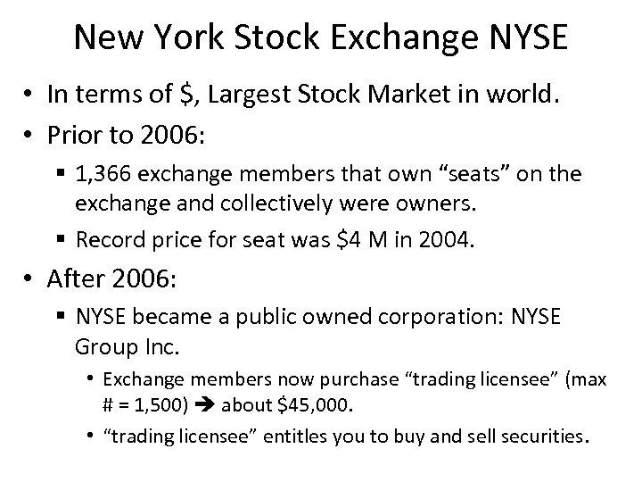 New York Stock Exchange NYSE • In terms of $, Largest Stock Market in