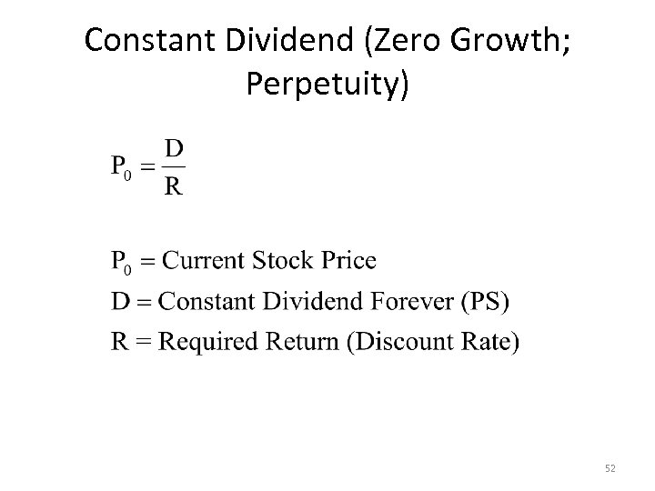 Constant Dividend (Zero Growth; Perpetuity) 52