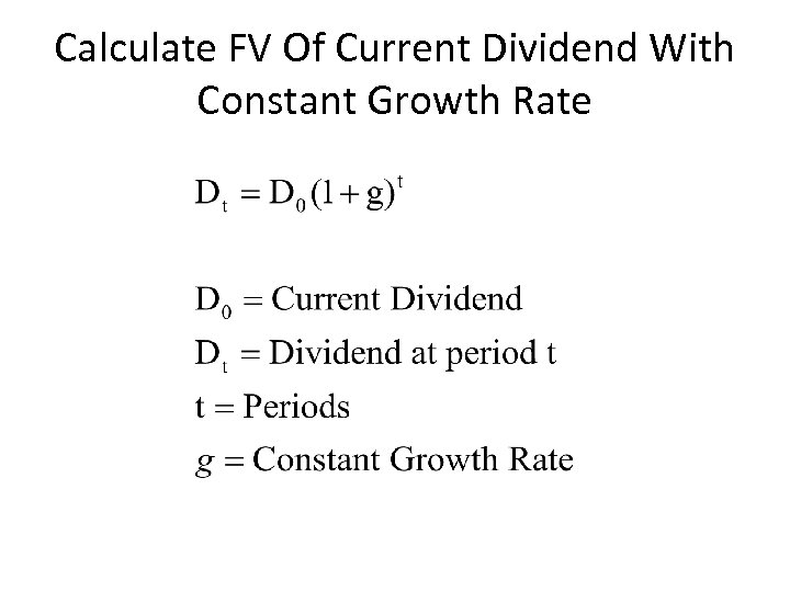 Calculate FV Of Current Dividend With Constant Growth Rate