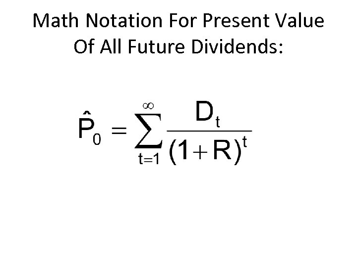 Math Notation For Present Value Of All Future Dividends: