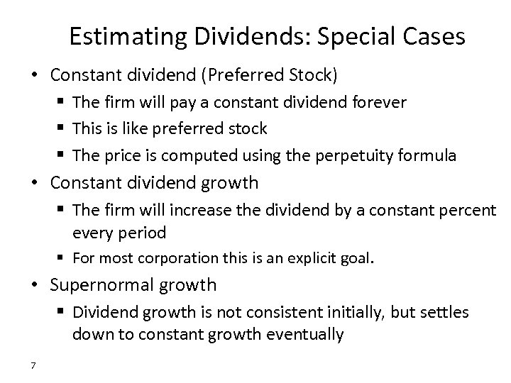 Estimating Dividends: Special Cases • Constant dividend (Preferred Stock) § The firm will pay
