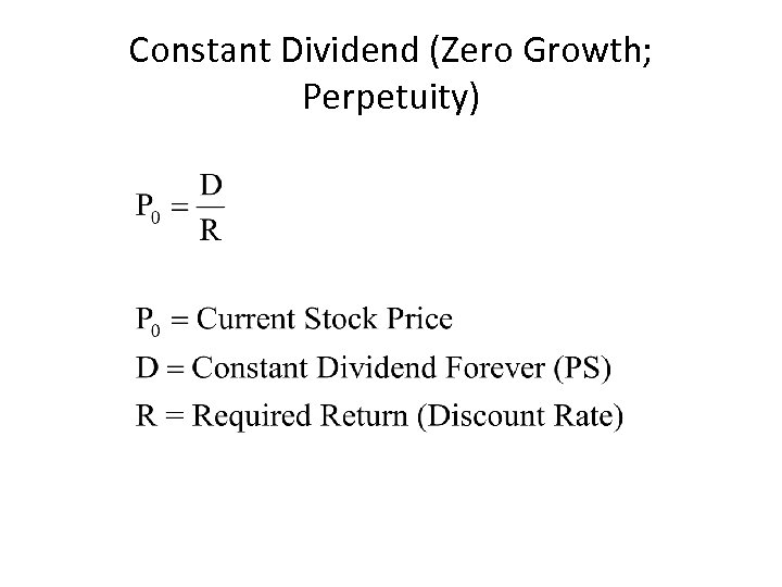 Constant Dividend (Zero Growth; Perpetuity)