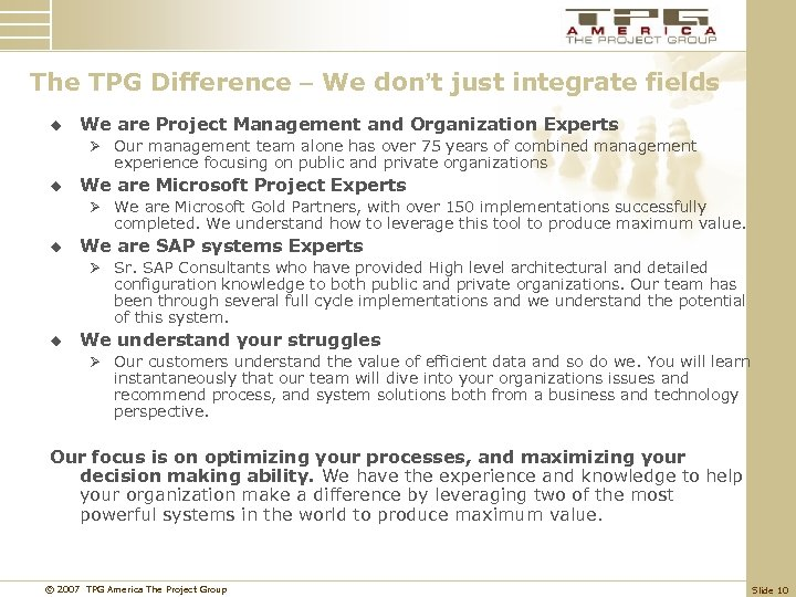 The TPG Difference – We don't just integrate fields u We are Project Management