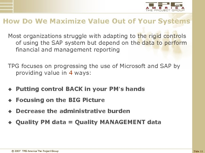 How Do We Maximize Value Out of Your Systems Most organizations struggle with adapting