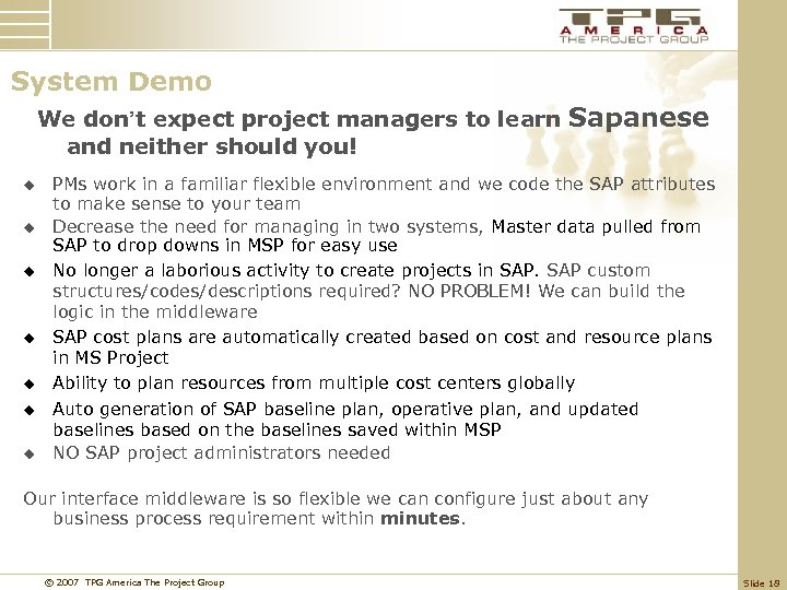 System Demo We don't expect project managers to learn and neither should you! u