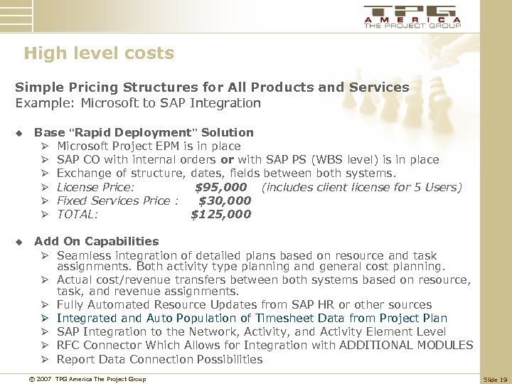 High level costs Simple Pricing Structures for All Products and Services Example: Microsoft to