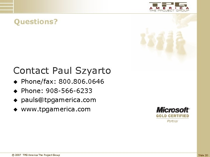 Questions? Contact Paul Szyarto u u Phone/fax: 800. 806. 0646 Phone: 908 -566 -6233