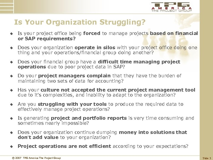 Is Your Organization Struggling? u Is your project office being forced to manage projects