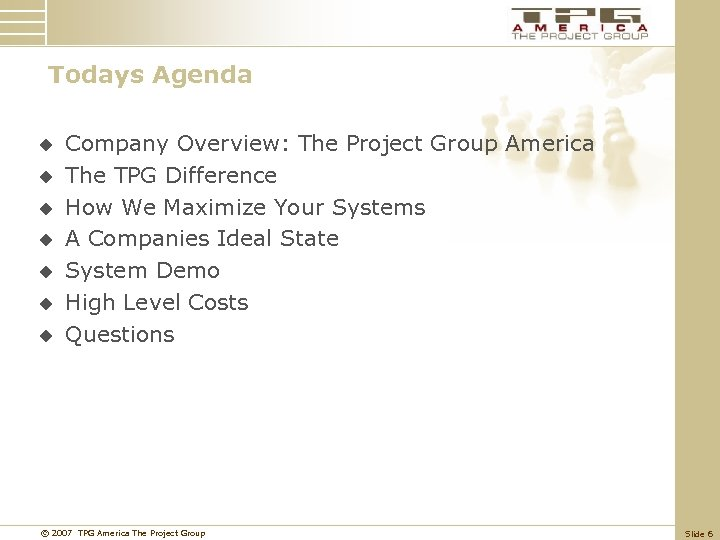 Todays Agenda u u u u Company Overview: The Project Group America The TPG