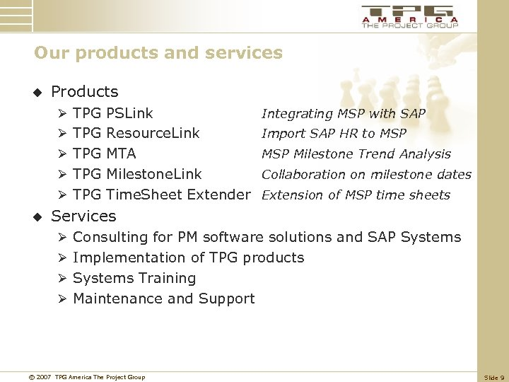 Our products and services u Products Ø TPG PSLink Integrating MSP with SAP Ø