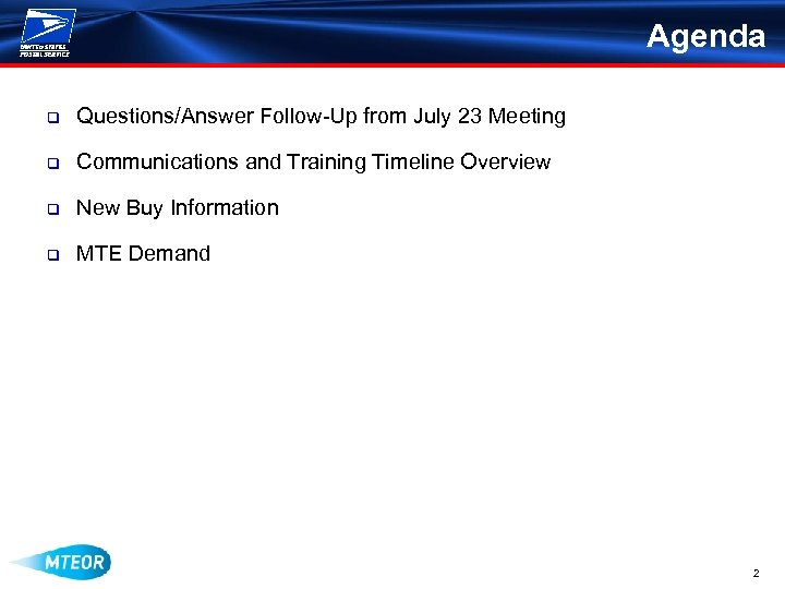 Agenda q Questions/Answer Follow-Up from July 23 Meeting q Communications and Training Timeline Overview