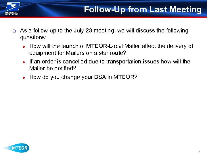 Follow-Up from Last Meeting q As a follow-up to the July 23 meeting, we