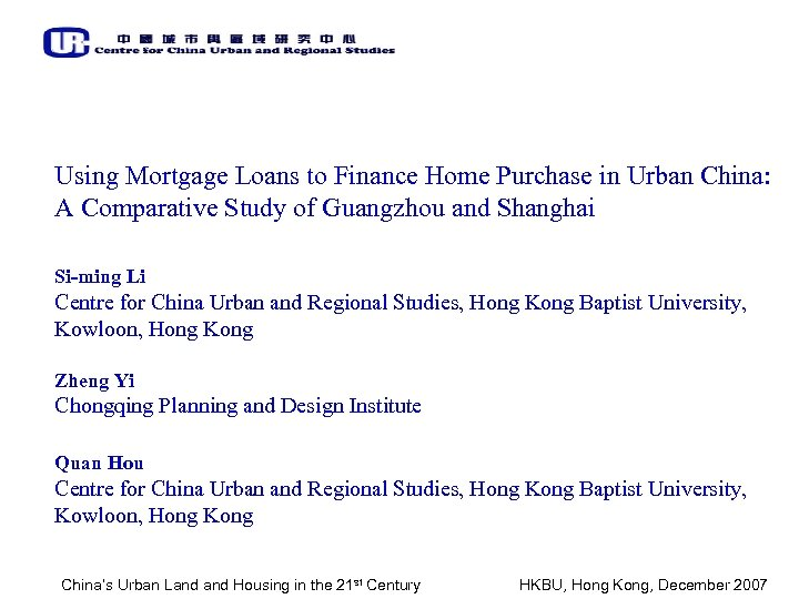 Using Mortgage Loans to Finance Home Purchase in Urban China: A Comparative Study of