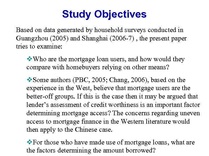 Study Objectives Based on data generated by household surveys conducted in Guangzhou (2005) and