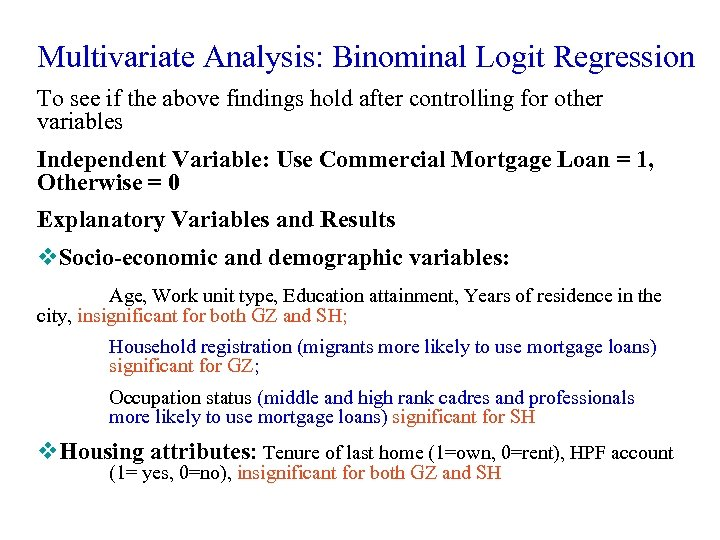 Multivariate Analysis: Binominal Logit Regression To see if the above findings hold after controlling