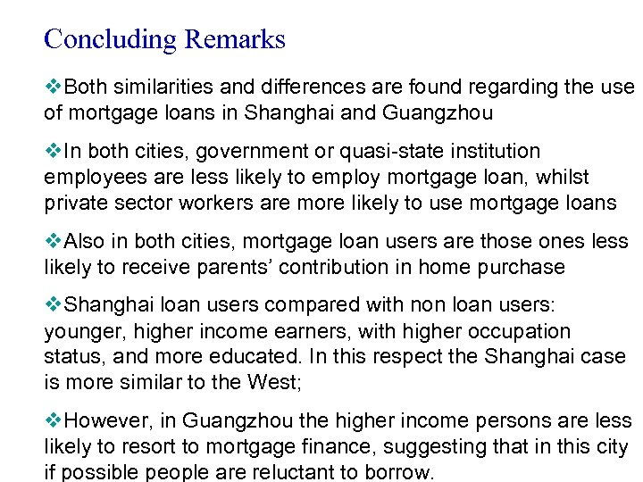 Concluding Remarks v. Both similarities and differences are found regarding the use of mortgage