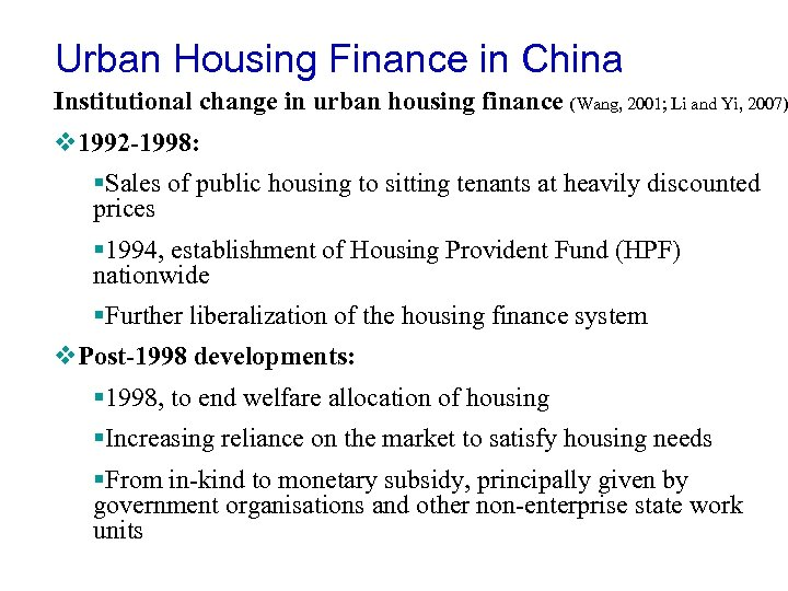 Urban Housing Finance in China Institutional change in urban housing finance (Wang, 2001; Li