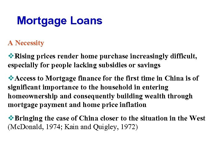 Mortgage Loans A Necessity v. Rising prices render home purchase increasingly difficult, especially for
