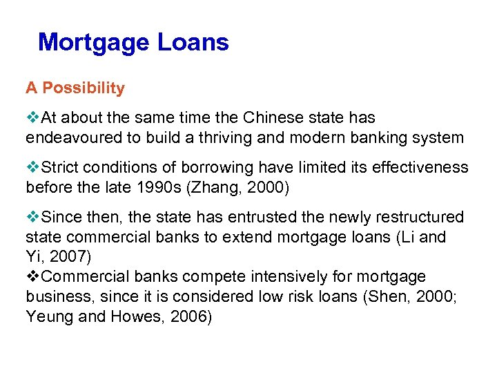 Mortgage Loans A Possibility v. At about the same time the Chinese state has