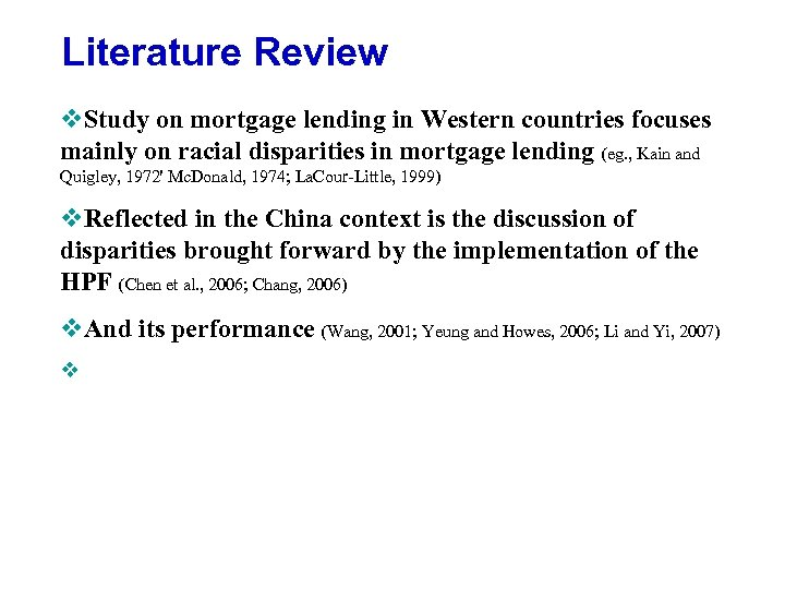 Literature Review v. Study on mortgage lending in Western countries focuses mainly on racial