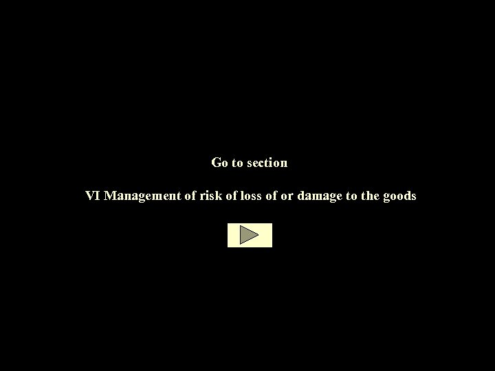 Go to section VI Management of risk of loss of or damage to the