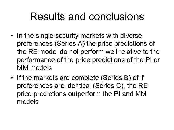 Results and conclusions • In the single security markets with diverse preferences (Series A)