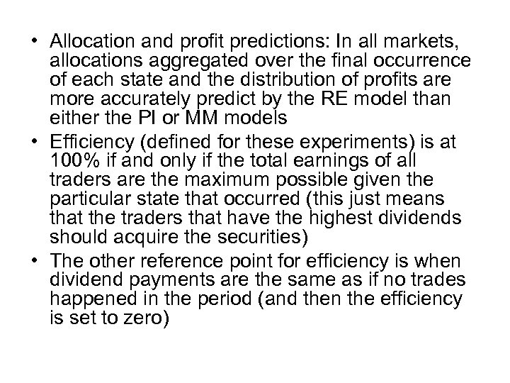 • Allocation and profit predictions: In all markets, allocations aggregated over the final