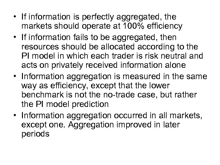 • If information is perfectly aggregated, the markets should operate at 100% efficiency