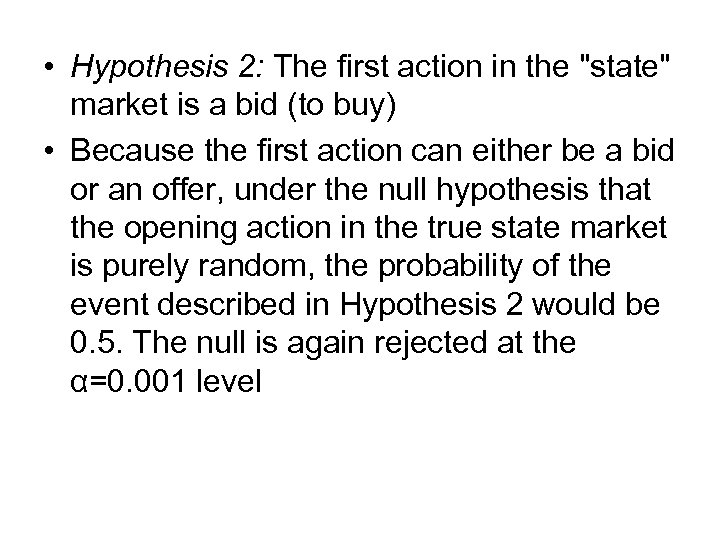• Hypothesis 2: The first action in the