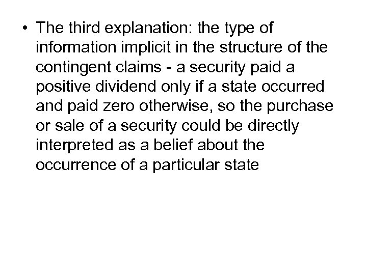 • The third explanation: the type of information implicit in the structure of