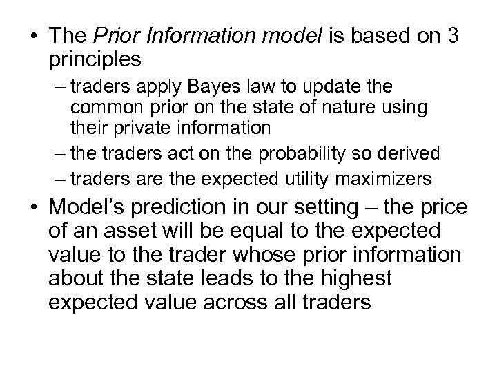 • The Prior Information model is based on 3 principles – traders apply