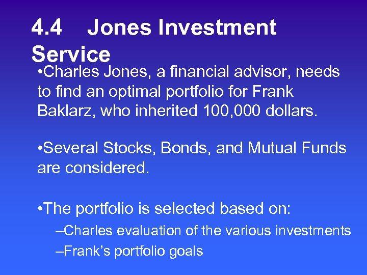 4. 4 Jones Investment Service • Charles Jones, a financial advisor, needs to find