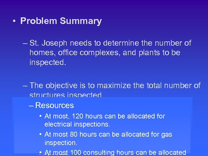 • Problem Summary – St. Joseph needs to determine the number of homes,
