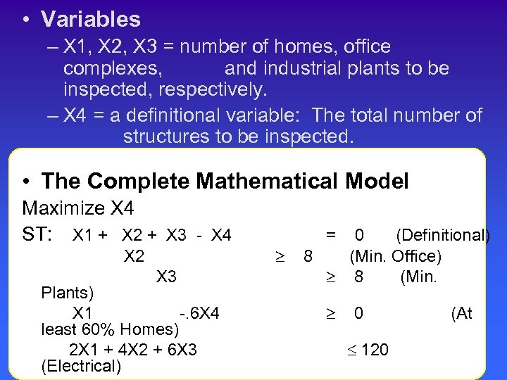 • Variables – X 1, X 2, X 3 = number of homes,